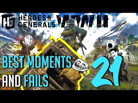 Heroes and Generals: Best moments and Fails Episode#21 (Funny Compilation)