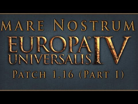 Europa Universalis IV Mare Nostrum Patch 1.16 Thoughts and Summary (Part 1 of 2)