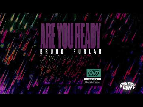 CUFF061: Bruno Furlan - Are You Ready (Original Mix) [CUFF] Official