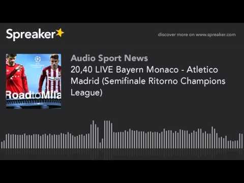 20,40 LIVE Bayern Monaco - Atletico Madrid (Semifinale Ritorno Champions League)
