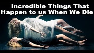 What Really Happens When We Die? Is Death Painful? Where Does Our Body & Spirit Go & 4 How Long?