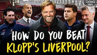How To Beat Klopp's Liverpool...
