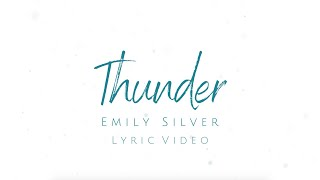 Emily Silver - Thunder (Official Lyric Video)