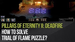 Pillars of Eternity II: Deadfire - How to solve Trial of Flame puzzle?