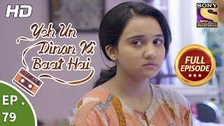 Yeh Un Dinon Ki Baat Hai -  Ep 79 - Full Episode - 22nd December, 2017