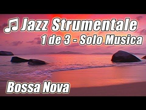 JAZZ Musica Strumentale #1 Bossa Nova canzoni felici Latino Lounge liscio musica Chill Out sfondo