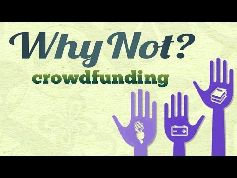 Why Not? Crowdfunding