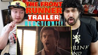 THE FRONT RUNNER - Official TRAILER REACTION & REVIEW!!!