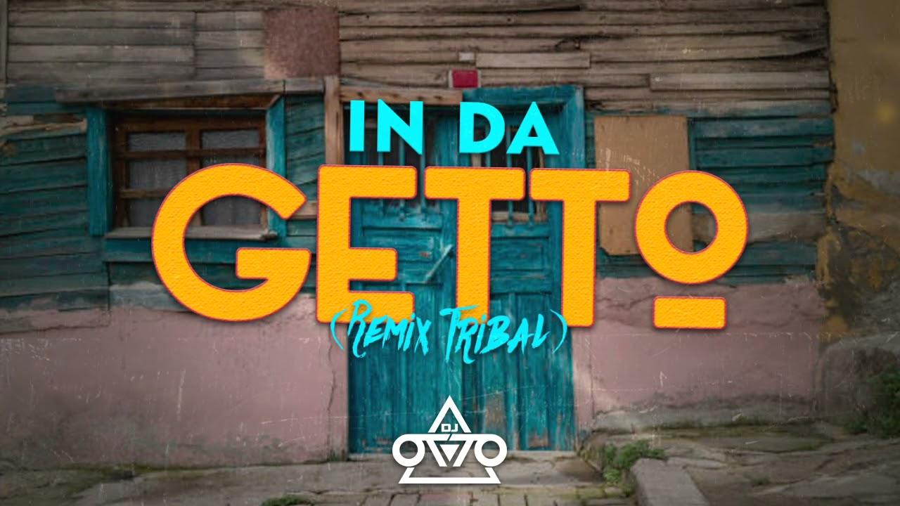 Dj Otto - In Da Getto (Tribal Remix)