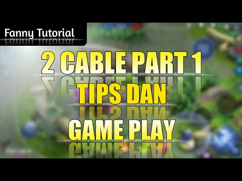 Fanny Totorial 2 Cable Part 1 - MOBILE LEGENDS INDONESIA