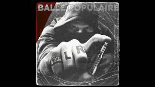 22 Longs Riffs - Balle Populaire (Full Album 2017)
