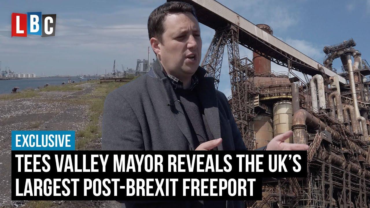 Tees Valley Mayor Ben Houchen reveals the UK's largest post-Brexit freeport | LBC
