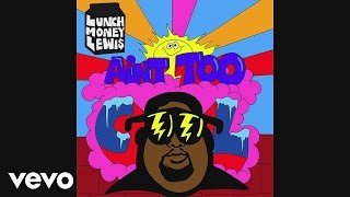 LunchMoney Lewis - Ain