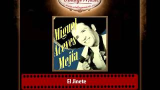 Miguel Aceves Mejía – El Jinete