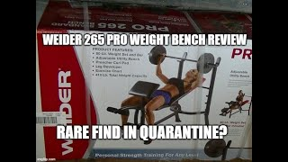 Weider Pro 265 weight bench review. Hard to find a weight bench during Covid 19?