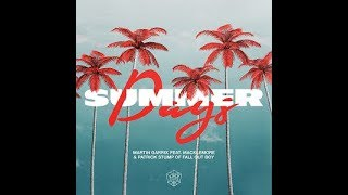 Martin Garrix feat. Macklemore & Patrick Stump of Fall Out Boy - Summer Days (Original Mix)