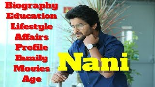 Nani Biography | Age | Family | Affairs | Movies | Education | Lifestyle and Profile