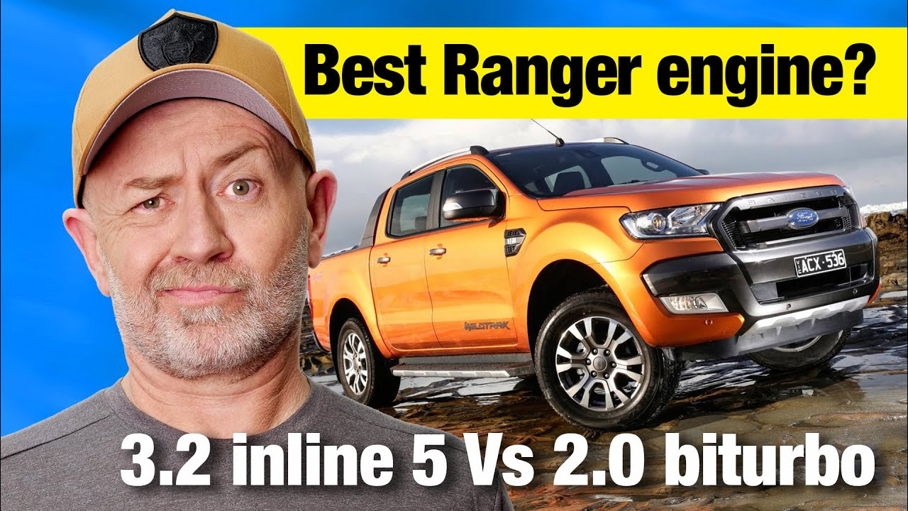 Buying A Ford Ranger 3 2 Vs 2 0 Twin Turbo Auto Expert John Cadogan Youtube