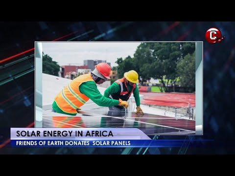 How Solar Energy Is Changing Africa | CMTVNEWS