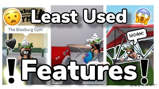 Top 10 LEAST USED FEATURES in Bloxburg!!   Roblox welcome to bloxburg  