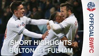 SHORT HIGHLIGHTS | Bolton 3-1 Fulham