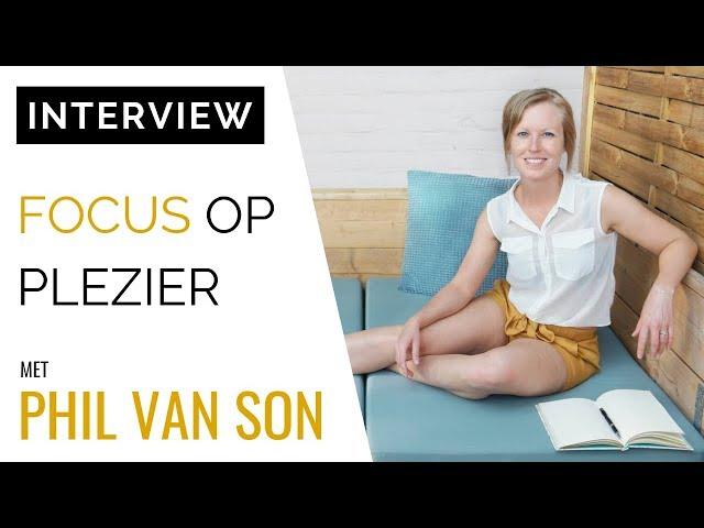 Business Life Coach Phil van Son: Focus Op Plezier