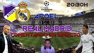 APOEL vs REAL MADRID | COMENTANDO EN VIVO | UEFA CHAMPIONS LEAGUE 2017/18