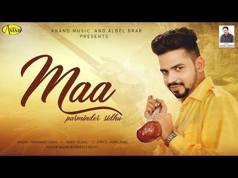 parminder-sidhu-l-maa-l-full-video-l-latest-punjabi-song-2019-l-anand-music