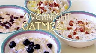Easy Fast Overnight Oats ❂ 4 No Cook Oatmeal Breakfast Ideas