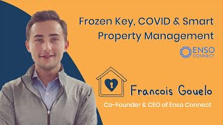 27. Frozen Key, COVID & Smart Property Management – Francois Gouelo, Co-Founder & CEO @ Enso Connect