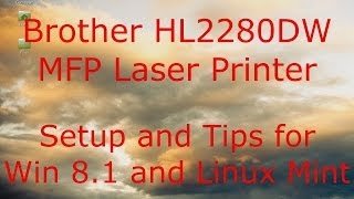 Brother HL-2280DW Setup And Tips For Win 8.1 And Linux Mint - Franks Helpdesk