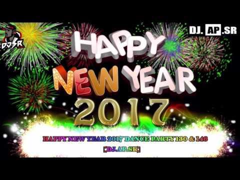 HAPPY NEW YEAR 2017 DANCE PARTY [3CHA 130 & SHADOW 146] BY [DJ.AP.SR]