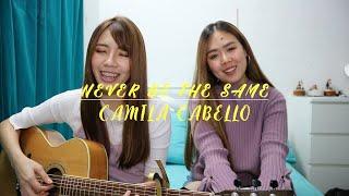Never Be The Same Cover - Camila Cabello feat Felicia Ong