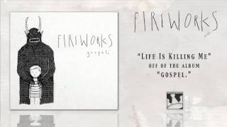 Watch Fireworks Life Is Killing Me video