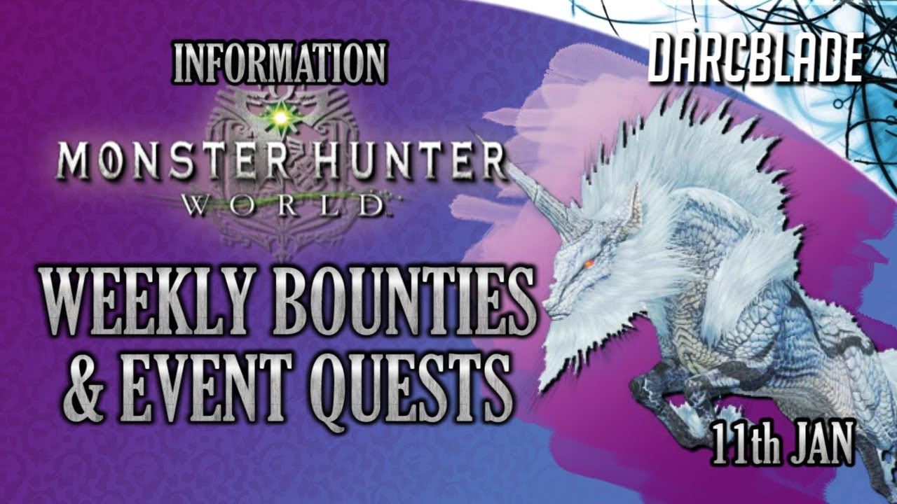 Weekly Limited Bounties & Event Quests : Monster Hunter World : 11th Jan 19