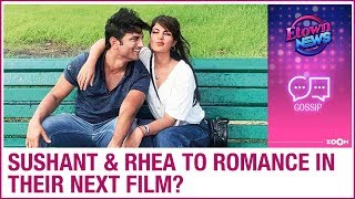 sushant Singh Rajput to ROMANCE rumoured girlfriend Rhea Chakraborty in his next film?