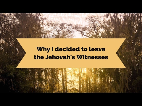 Why I Left the Jehovah