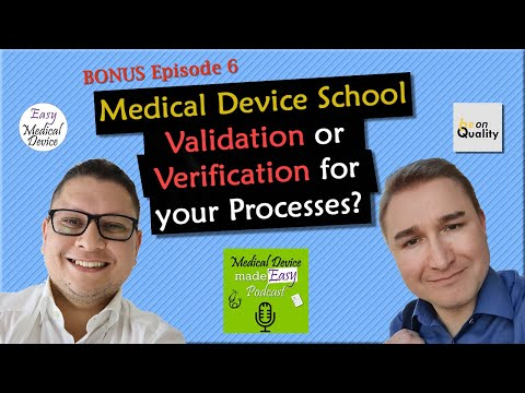 Process Validation Or Verification For Your Medical Device (ISO 13485)