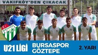 U21 Ligi: Bursaspor   Göztepe 2. Yarı