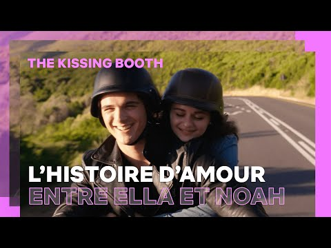 The Kissing Booth   L'histoire d'amour entre Ella et Noah   Netflix France