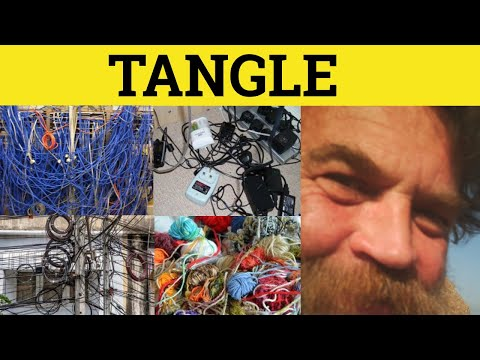 🔵 Tangle Entangle Tangled Entangled - Tangle Meaning - Entangle Examples - GRE 3500 Voocabulary