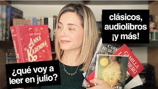 ¿QUÉ VOY A LEER EN JULIO? // CLÁSICOS, AUDIOLIBROS ¡ Y MÁS! // ELdV