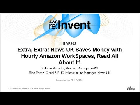 AWS re:Invent 2016: Extra! News UK Saves Money with Hourly Amazon WorkSpaces (BAP202)