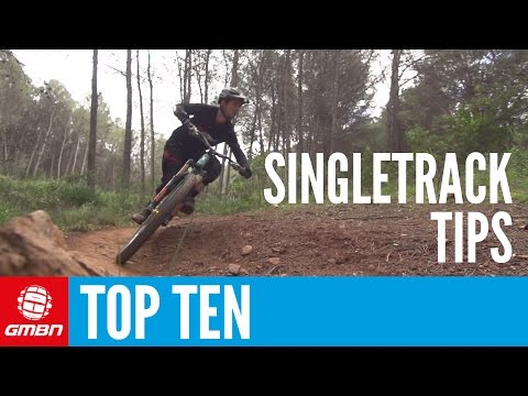 Top 10 Tips For Riding Singletrack - How To Ride Singletrack Faster