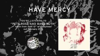 Pete Rose and Babe Ruth by Have Mercy - Split with Daisyhead out February 25th