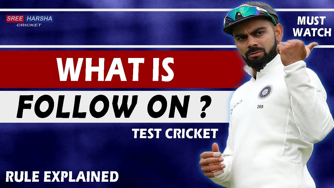 What is FOLLOW ON in Test Cricket ? Rule Explained | Ind vs Eng 3rd Test 2021