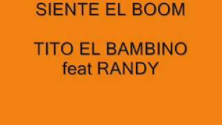SIENTE EL BOOM   TITO EL BAMBINO feat  RANDY thumbnail