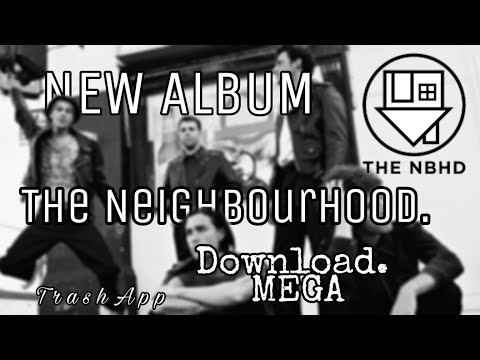 the neighbourhood discography download