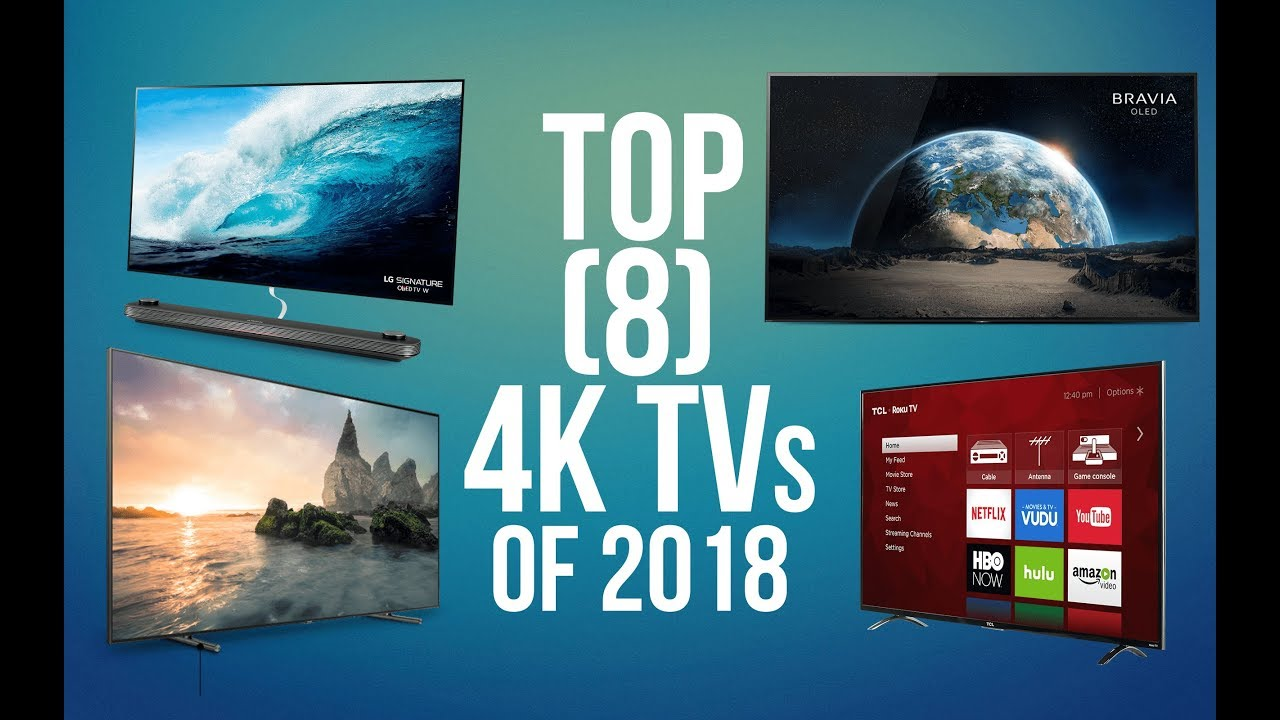 top 8 best 4k tv of 2018 youtube. Black Bedroom Furniture Sets. Home Design Ideas