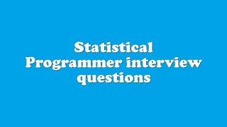 Statistical Programmer interview questions